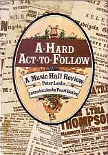 A Hard Act to Follow A Music Hall Review by Peter Leslie Introduction by Pearl Bailey 1978