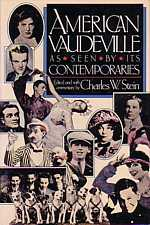 America Vaudeville as Seen by its Contemporaries by Charles Stein 1984