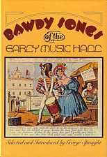 Bawdy Songs of the Early Music Hall by George Speight 1975