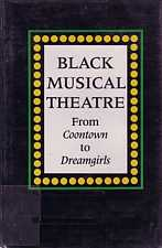 Black Musical Theatre from Coontown to Dreamgirls by Allen Woll 1989