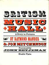 British Music Hall A Story in Pictures by Ramond Mander 1965