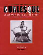 Burlesque Legendary Stars of the Stage by Jane Briggeman 2004
