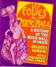 Les Folies Du Music-Hall A History of the Music-Hall in Paris by Jacques Damase 1960