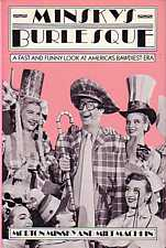 Minsky's Burlesque A Fast and Funny Look at America's Bawdiest Era by Morton Minsky and Milt Machlin 1986