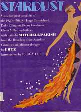 Stardust Music from the Broadway Show Music for Great Song Hits of 1920s-1950s produced by Louise Westergaard and Irving Schwartz Costumes by Erte 1990