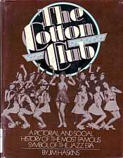 The Cotton Club A Pictorial and Social History of the Most Famous Symbol of the Jazz Era by Jim Haskins 1977