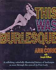 This was Burlesque by Ann Corio 1968 A rollicking, Colorfully illustrated history of burlesque as seen through the eyes of its First Lady