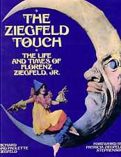 The Ziegfeld Touch The Life and Times of Florenz Ziegfeld by Richard and Paulette Ziegfeld 1993