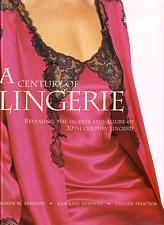 A Century of Lingerie Revealing The Secrets and Allure of 20th Century Lingerie