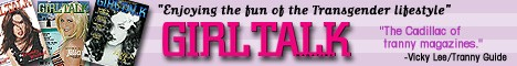 Girl Talk Magazine everything for the Transgender Crossdresser Tranny lifestyle