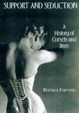 Support and Seduction A History of Corsets and Bras